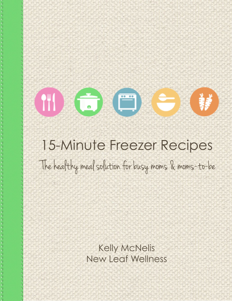 15-Minute-Freezer-Recipes-Cookbook-by-Kelly-McNelis-and-New-Leaf-Wellness