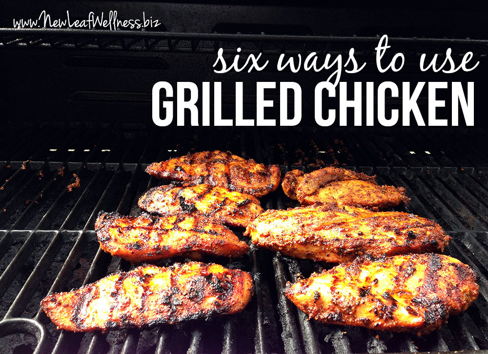 Six Ways to Use Grilled Chicken