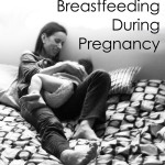 Breastfeeding during pregnancy: The good, the bad, and the ugly