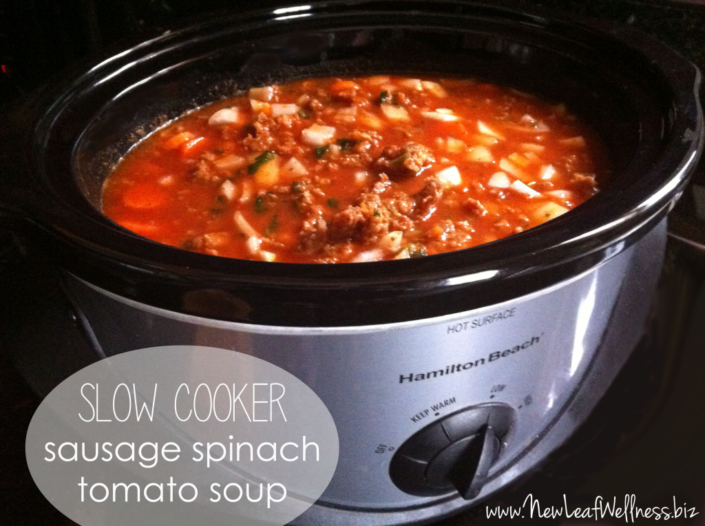 Slow cooker sausage spinach tomato soup recipe | New Leaf Wellness