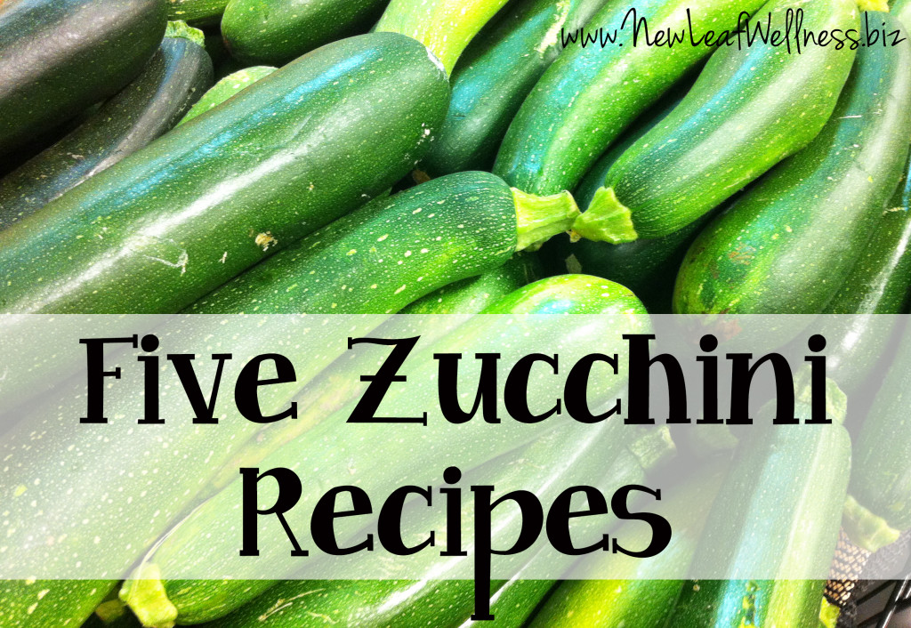 Five Zucchini Recipes