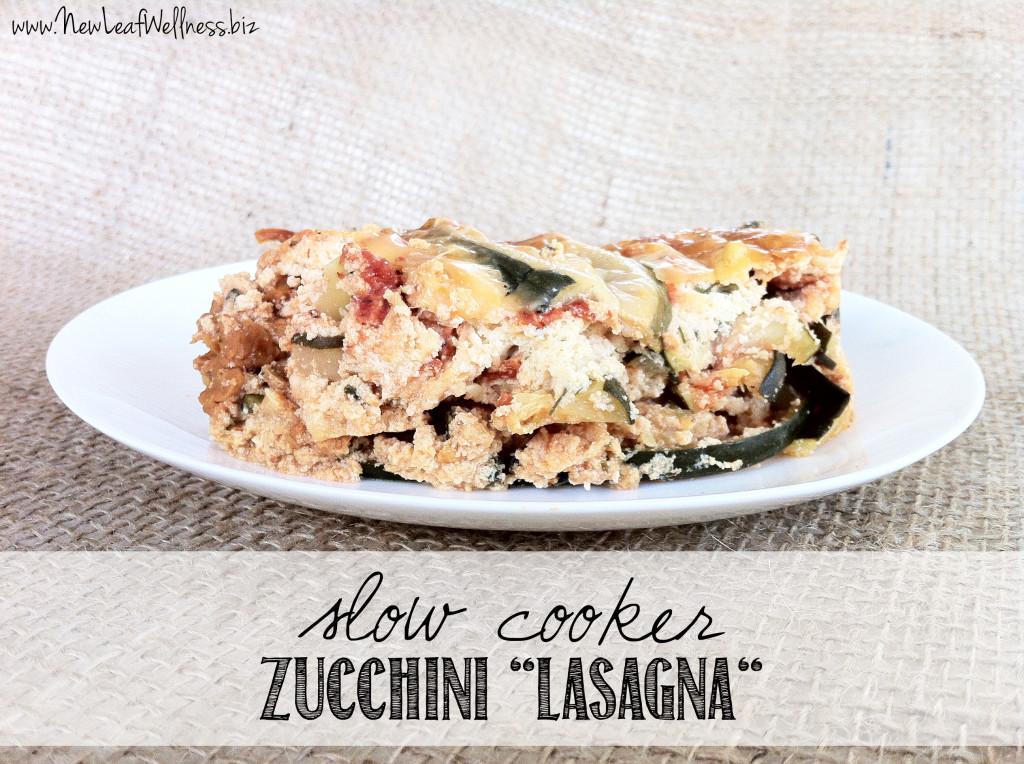 Five Zucchini Recipes - Slow Cooker Zucchini Lasagna