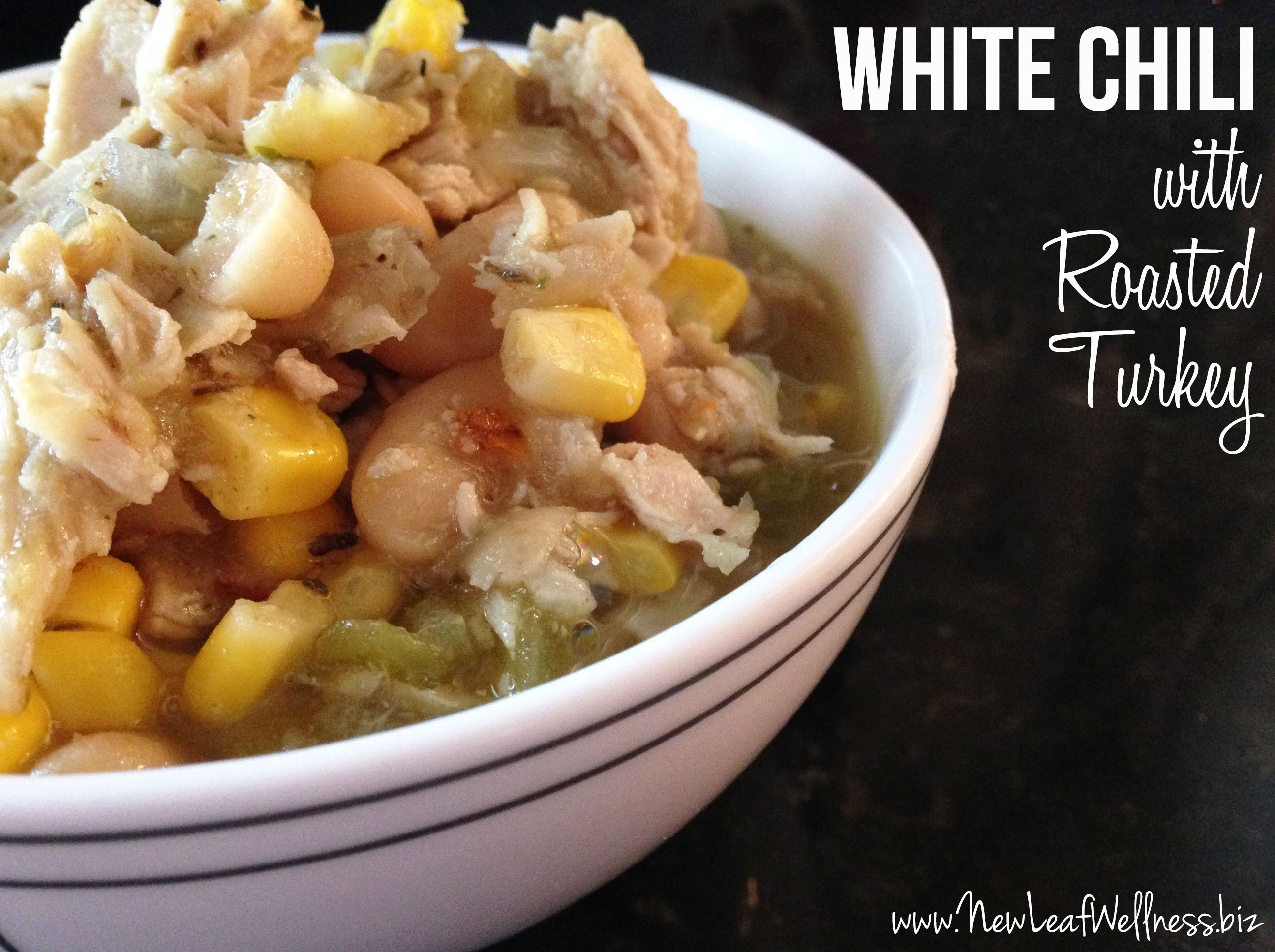 White chili recipe with roasted turkey | New Leaf Wellness