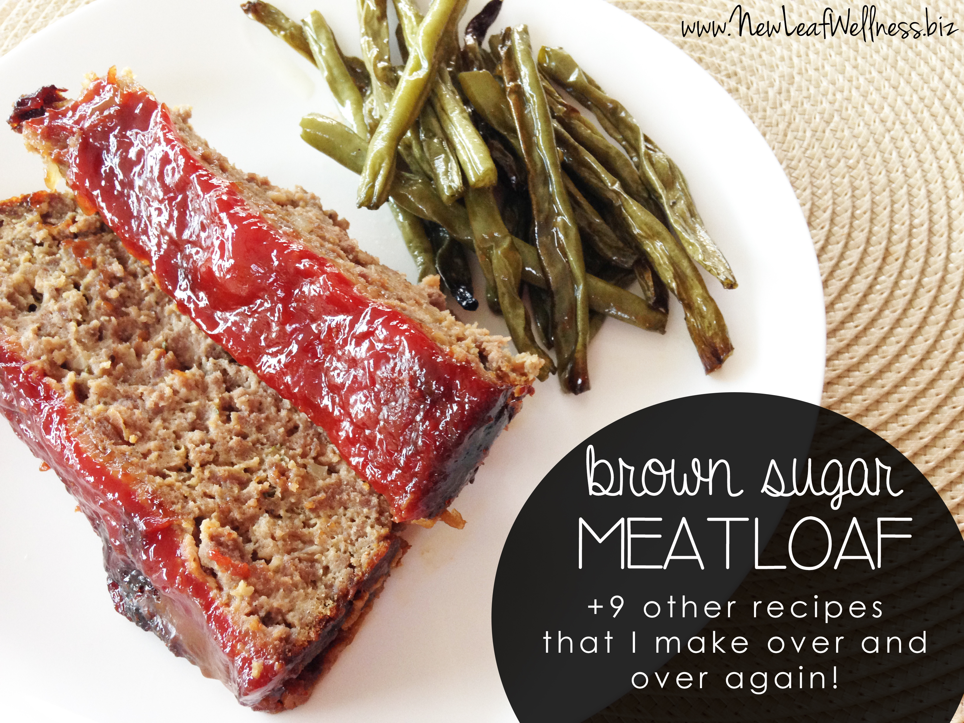 Brown Sugar Meatloaf and Nine Other Recipes that I Make Over and Over Again