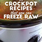 Twenty-five crockpot recipes that you can freeze raw