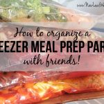 How to organize a freezer meal prep party with friends