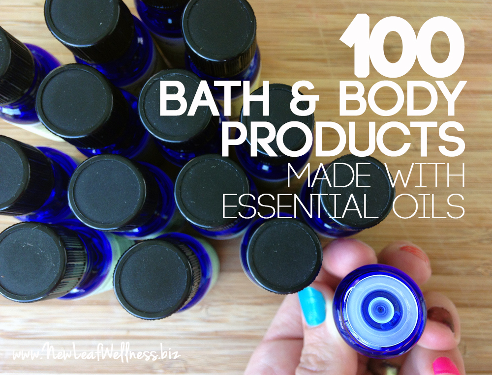 100 Bath and Body Products Made with Essential Oils