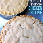 Freezer-friendly chicken pot pie