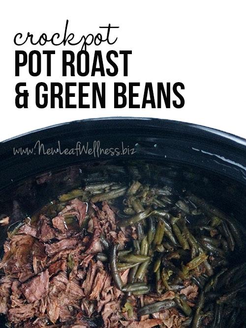 Crockpot Pot Roast and Green Beans