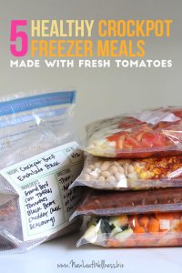 5 Healthy Crockpot Freezer Meals Made With Fresh Tomatoes (in 75 min!)