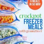 Six ground beef crockpot freezer meals in 50 minutes