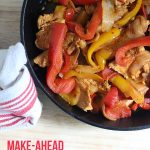 Make Ahead Freezer Chicken Fajitas