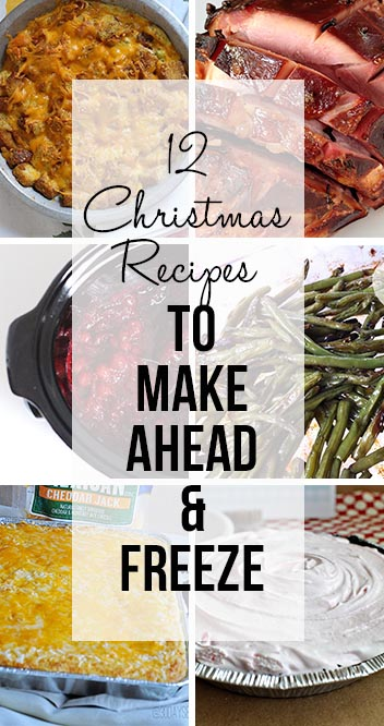 12 Christmas Recipes to Make Ahead and Freeze
