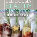19 Deliciously Healthy Chicken Crockpot Freezer Meals