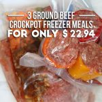 3 Ground Beef Crockpot Freezer Meals For Only $22.94