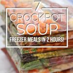 7 Crockpot Freezer Soups in Two Hours