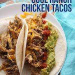 Cool Ranch Shredded Chicken Tacos (Crockpot Recipe)