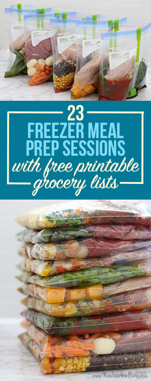 23 Freezer Meal Prep Sessions With Free Printable Grocery Lists