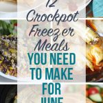 12 Crockpot Freezer Meals You Need to Make for June