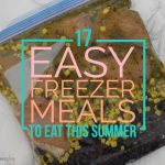 17 Easy Freezer Meals to Eat This Summer