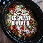 Healthy Crockpot Eggplant Rollatini