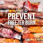 How to Prevent Freezer Burn (video included)