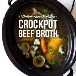 Homemade Beef Broth in the Crockpot (gluten-free and paleo)