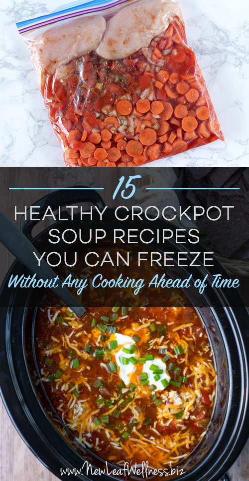 15 Healthy Crockpot Soup Recipes You Can Freeze Without Any Cooking Ahead of Time