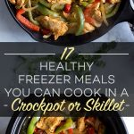 17 Healthy Freezer Meals You Can Cook in a Crockpot or Skillet