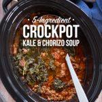 5-Ingredient Crockpot Kale & Chorizo Soup
