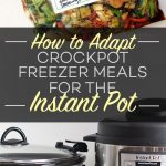 How to Adapt Crockpot Freezer Meals for an Instant Pot
