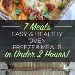 7 Easy and Healthy Oven Freezer Meals in Under 2 Hours