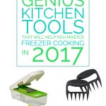 17 Genius Kitchen Tools That Will Help You Master Freezer Cooking in 2017