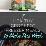 7 Healthy Crockpot Freezer Meals to Make This Week