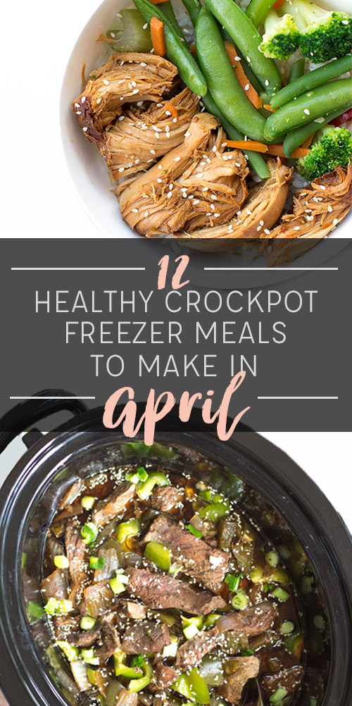 12 Healthy Crockpot Freezer Meals to Make in April