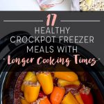 17 Healthy Crockpot Freezer Meals with Longer Cooking Times