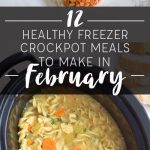 12 Healthy Crockpot Freezer Meals to Make in February