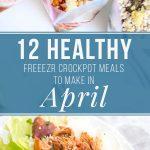 12 Healthy Crockpot Freezer Meals to Make in April