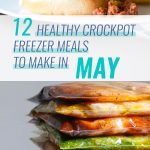 12 Healthy Crockpot Freezer Meals to Make in May