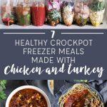 7 Healthy Crockpot Freezer Meals with Chicken and Turkey
