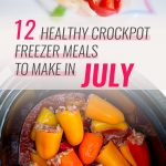 12 Healthy Freezer Crockpot Meals to Make in July