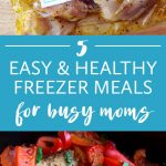 5 Easy and Healthy Freezer Meals for Busy Moms