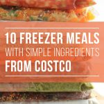 10 Freezer Meals with Simple Ingredients from Costco