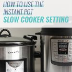 How to Use the Instant Pot Slow Cooker Setting
