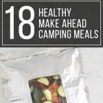 18 Healthy Make Ahead Camping Meals