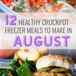 12 Healthy Crockpot Freezer Meals to Make in August
