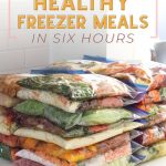 36 HEALTHY Freezer Meals in 6 Hours