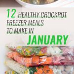 12 Healthy Crockpot Freezer Meals to Make in January