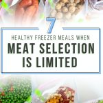 7 Healthy Freezer Meals When Meat Selection Is Limited