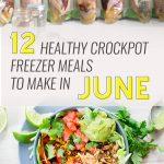 12 Healthy Freezer Crockpot Meals to Make in June